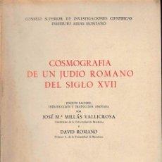 Libros de segunda mano: COSMOGRAFÍA DE UN JUDÍO ROMANO DEL SIGLO XVII (ED. DE MILLÁS / ROMANO, 1954) SIN USAR.. Lote 59661652