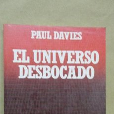 Libros de segunda mano: EL UNIVERSO DESBOCADO. PAUL DAVIES. BIBLIOTECA CIENTÍFICA SALVAT. Nº 1. . Lote 53693651