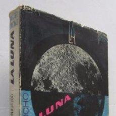 Libros de segunda mano: LA LUNA PROXIMO OBJETIVO ASTRONAUTICO - CON DEDICATORIA AUTOGRAFIADA DEL AUTOR. Lote 53763992