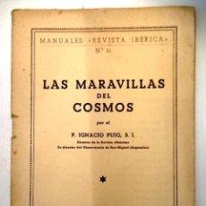 Libros de segunda mano: LAS MARAVILLAS DEL COSMOS. IGNACIO PUIG. REVISTA IBERICA Nº 11. Lote 54748369
