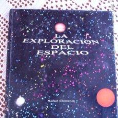 Libros de segunda mano: LA EXPLORACIÓN DEL ESPACIO RAFAEL CLEMENTE. Lote 54931455