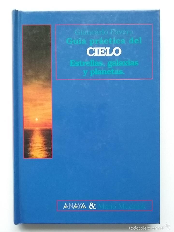 GUIA PRACTICA DEL CIELO. ESTRELLAS, GALAXIAS Y PLANETAS - GIANCARLO FAVERO - ANAYA - ASTRONOMIA (Libros de Segunda Mano - Ciencias, Manuales y Oficios - Astronomía)