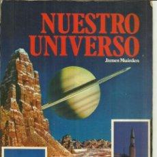 Libros de segunda mano: NUESTRO UNIVERSO. JAMES MUIRDEN. EDITORIAL FONTALBA. BARCELONA. 1980. Lote 55819315
