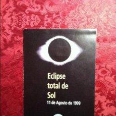 Libros de segunda mano: PARQUE DE LAS CIENCIAS DE GRANADA. ECLIPSE TOTAL DE SOL 11 DE AGOSTO 1999. FOLLETO+GAFAS. Lote 56286303
