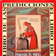 Libros de segunda mano: EL LIBRO DE LAS PREDICCIONES. FRANCIS X KING.. Lote 56372973