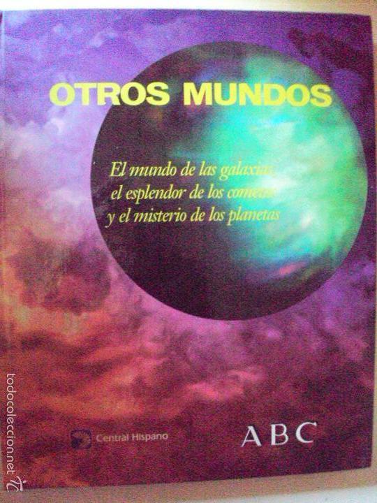 OTROS MUNDOS. COLECCIONABLE DE ABC. ENCUADERNADO EN CARTONÉ. 168 PÁGS. (Libros de Segunda Mano - Ciencias, Manuales y Oficios - Astronomía)