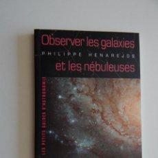 Libros de segunda mano: OBSERVER LES GALAXIES ET LES NÉBULEUSES - PHILIPPE HENAREJOS 2008. Lote 56911702