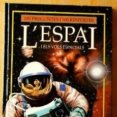 Libros de segunda mano: L'ESPAI I ELS VOLS ESPACIALS -100 PREGUNTES I 100 RESPOSTES- ED.MOLINO 1994 (ASTRONOMIA)(EN CATALÀ). Lote 57498864