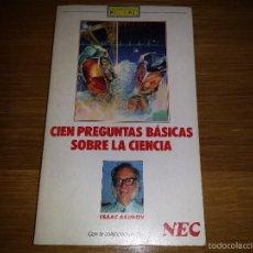 Libros de segunda mano: CIEN PREGUNTAS BÁSICAS SOBRE LA CIENCIA. ISAAC ASIMOV. EDIC. TIEMPO. Lote 57557356