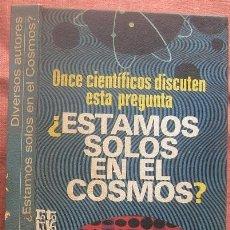 Libros de segunda mano: ¿ESTAMOS SOLOS EN EL COSMOS? (PLAZA & JANÉS 1972). Lote 57558272