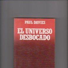 Libros de segunda mano: EL UNIVERSO DESBOCADO. Lote 57565182