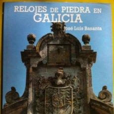 Libros de segunda mano: JOSÉ LUIS BASANTA. RELOJES DE PIEDRA EN GALICIA. 1986. Lote 57629536