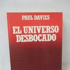 Libros de segunda mano: EL UNIVERSO DESBOCADO. PUAUL DAVIES. BIBLIOTECA CIENTIFICA SALVAT. . Lote 57810145