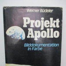 Libros de segunda mano: PROJEKT APOLLO - BILDDOKUMENTATION IN FARBE - WARNER BUDELER (EN ALEMAN). Lote 57815440