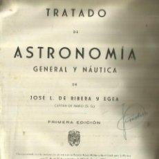 Libros de segunda mano: TRATADO DE ASTRONOMÍA. JOSÉ L. DE RIBERA Y EGEA. 1ª EDICIÓN. MINISTERIO DE MARINA. MADRID.1956. Lote 58068877