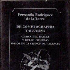 Libros de segunda mano: FERNANDO RODRÍGUEZ DELA TORRE : DE COMETOGRAPHIA VALENTINA (1986) COMETAS VISTOS EN VALENCIA. Lote 58243822