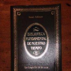 Libros de segunda mano: ASIMOV, ISAAC. LA TRAGEDIA DE LA LUNA. (BIBLIOTECA FUNDAMENTAL DE NUESTRO TIEMPO ; 56). Lote 58358758