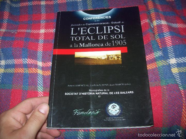 Libros de segunda mano: CONFERÈNCIES DE LES JORNADES DE COMMEMORACIÓ DE LECLIPSI TOTAL DE SOL A LA MALLORCA DE 1905. FOTOS - Foto 2 - 58717484