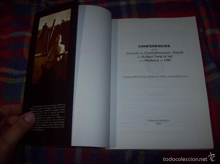 Libros de segunda mano: CONFERÈNCIES DE LES JORNADES DE COMMEMORACIÓ DE LECLIPSI TOTAL DE SOL A LA MALLORCA DE 1905. FOTOS - Foto 3 - 58717484