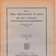 Libros de segunda mano: SOBRE OBSERVACIONES DE PASOS POR DOS VERTICALES (R.M. ALLER 1949) SIN USAR. Lote 83663890
