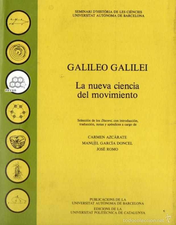 GALILEO GALILEI : LA NUEVA CIENCIA DEL MOVIMIENTO (1988) (Libros de Segunda Mano - Ciencias, Manuales y Oficios - Astronomía)