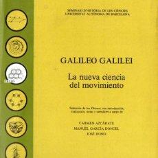 Libros de segunda mano: GALILEO GALILEI : LA NUEVA CIENCIA DEL MOVIMIENTO (1988). Lote 61335375