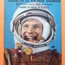Libros de segunda mano: RUSIA EN EL ESPACIO CÓSMICO: COHETES, SATELITES, VOSTOKS - ASTRONAUTAS RUSOS - AÑOS 60 - NUEVO. Lote 61761212