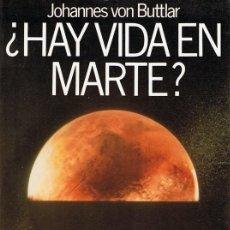Libros de segunda mano: ¿HAY VIDA EN MARTE? JOHANNES VON BUTTLAR . Lote 61824872