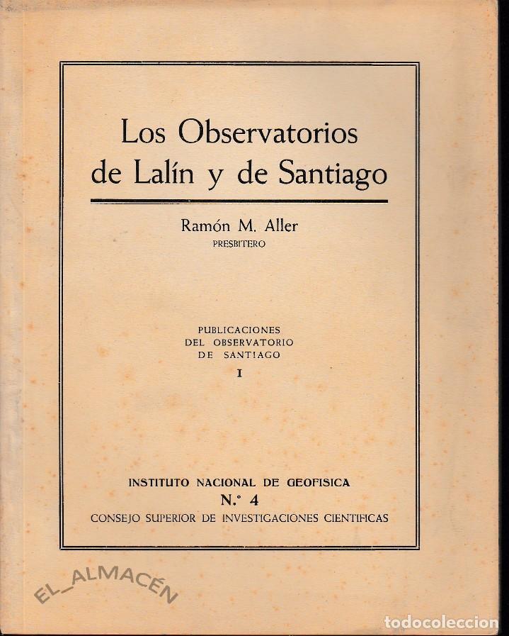 LOS OBSERVATORIOS DE LALÍN Y DE SANTIAGO (R.M. ALLER 1944) SIN USAR (Libros de Segunda Mano - Ciencias, Manuales y Oficios - Astronomía)