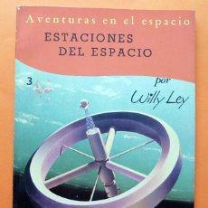 Libros de segunda mano: AVENTURAS EN EL ESPACIO Nº 3: ESTACIONES DEL ESPACIO - WILLY LEY - EDITORIAL NOVARO - 1959. Lote 61867136