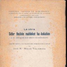 Libros de segunda mano: LIBRO DEL CÁLCULO DE LOS MOVIMIENTOS DE LOS ASTROS (A.B.HIYYA - ED. 1959) SIN USAR. Lote 61996352