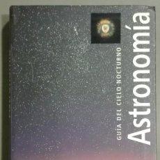 Libros de segunda mano: ASTRONOMÍA. GUÍA DEL CIELO NOCTURNO. ROBERT BURNHAM, ALAN DYER & JEFF KANIPE. CÍRCULO. 2002. RAREZA!. Lote 62309324
