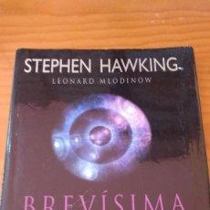 Libros de segunda mano: BREVÍSIMA HISTORIA DEL TIEMPO (STEPHEN HAWKING Y LEONARD MLODINOW) (CRÍTICA - 2005) TAPA DURA + SC. Lote 62525184