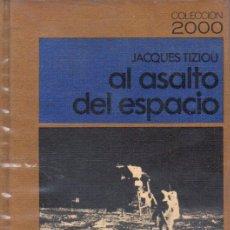 Libros de segunda mano: TIZIOU : AL ASALTO DEL ESPACIO (MARTÍNEZ ROCA, 1970) ASTRONÁUTICA. Lote 63318124