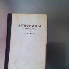 Libros de segunda mano: ASTRONOMIA A SIMPLE VISTA, POR R. M. ALLER 1948. Lote 63483392