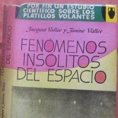 FENÓMENOS INSÓLITOS DEL ESPACIO. JACQUES VALLEE-JANINE VALLEE. ED. POMAIRE 1967