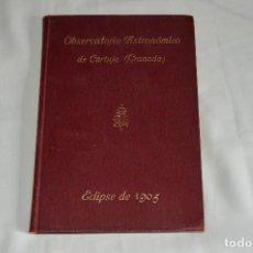 Libros de segunda mano: ECLIPSE DE 1905 - OBSERVATORIO ASTRONÓMICO DE CARTUJA GRANADA - LIBRO MUY ANTIGUO - RARO - VINTAGE. Lote 64346923