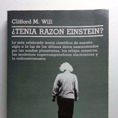 Libros de segunda mano: ¿TENÍA RAZÓN EINSTEIN? CLIFFORD M. WILL. GEDISA EDITORIAL. RELATIVIDAD. ASTRONOMÍA.. Lote 64426187