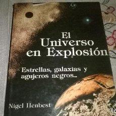 Libros de segunda mano: EL UNIVERSO EN EXPLOSION. Lote 65926626