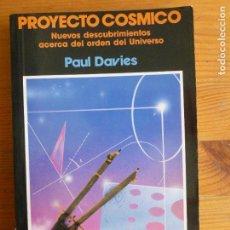 Libros de segunda mano: PROYECTOS COSMICO. NUEVO DESCUBRIMIENTO ACERCA DEL ORDEN DEL UNIVERSO. DAVIES. ED. PIRAMIDE. 1989 . Lote 65976198