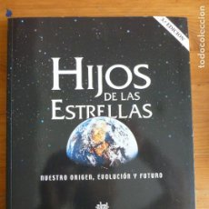 Libros de segunda mano: HIJOS DE LAS ESTRELLAS. ORIGEN, EVOLUCION, FUTURO.D.R. ALTSCHULER. AKAL. 2004 240PP. Lote 66082074