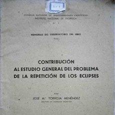 Libros de segunda mano: CONTRIBUCION AL ESTUDIO GENERAL DEL PROBLEMA DE LA REPETICION DE LOS ECLIPSES, TORROJA 1941. Lote 66436458