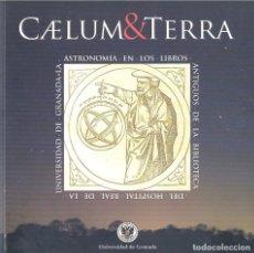 CAELUM & TERRA LA ASTRONOMÍA EN LOS LIBROS ANTIGUOS BIBLIOTECA HOSPITAL REAL UNIVERSIDAD DE GRANADA