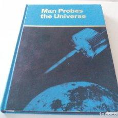 Libros de segunda mano: MAN PROBES THE UNIVERSE. COLIN A RONAN, SIDNEY W WOODS. 1ª EDICIÓN 1964. UNIVERSO, ASTRONOMÍA.. Lote 68502233