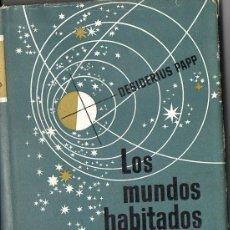 Libros de segunda mano: DESIDERIUS PAPP : LOS MUNDOS HABITADOS (IBERIA, 1949). Lote 68674421