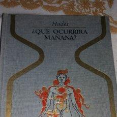 Libros de segunda mano: QUE OCURRIRÁ MAÑANA? DE HADES. Lote 69275677