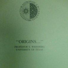 Libros de segunda mano: ORIGINS , CONFERENCIA INAUG. ASTROFISICO CANARIAS ,POR S. WEINBERG EN LA UNIV. DE LA LAGUNA ( 1985 ). Lote 120504459