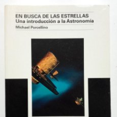 Livres d'occasion: EN BUSCA DE LAS ESTRELLAS. UNA INTRODUCCIÓN A LA ASTRONOMÍA - MICHEL PORCELLINO. Lote 70585633