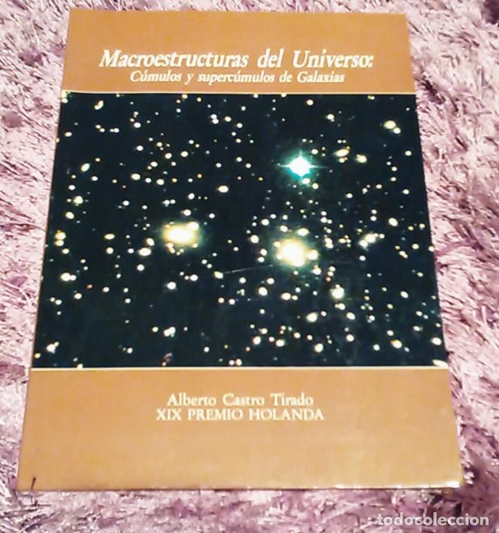 MACROESTRUCTURAS DEL UNIVERSO-CÚMULOS Y SUPERCÚMULOS DE GALÁXIAS - ALBERTO CASTRO TIRADO (Libros de Segunda Mano - Ciencias, Manuales y Oficios - Astronomía)