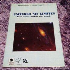 Libros de segunda mano: UNIVERSO SIN LÍMITES -DE LA GRAN EXPLOSIÓN A LOS QUARKS - CRISTINE ALLEN / MIGUEL ANGEL HERRERA. Lote 71834231